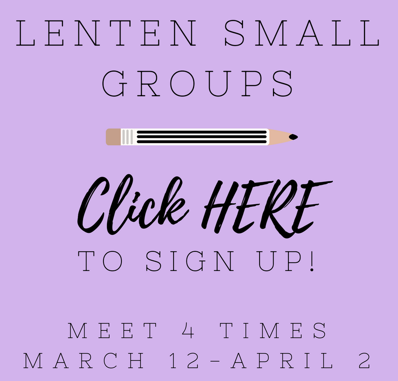 Sign Up for a Lenten Small Group here!